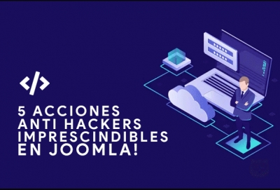 5 acciones anti hackers imprescindibles en Joomla!